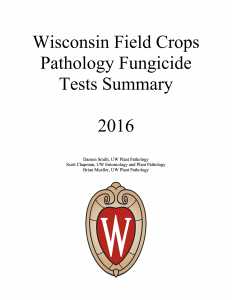 2016 Wisconsin Field Crops Pathology Fungicide Tests Summary